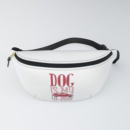 Dog Is My Co Pilot Fanny Pack