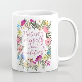 I believe in myself and my abilities Coffee Mug
