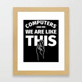 Computer Nerd Gifts Framed Art Print