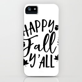 Happy fall y'all Autumn Season iPhone Case