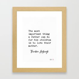 Theodore Hesburgh quotes Framed Art Print