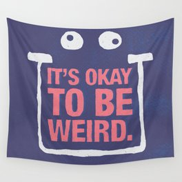 Its Okay To Be Weird Wall Tapestry