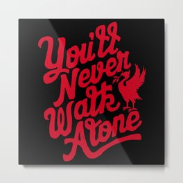 You'll Never Walk Alone -  Red on Black Metal Print