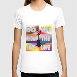 Do You Know The Five Lamps? T-shirt