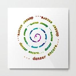 danser encore ... Metal Print