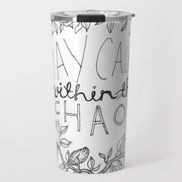 Stay Calm Within The Chaos Travel Mug