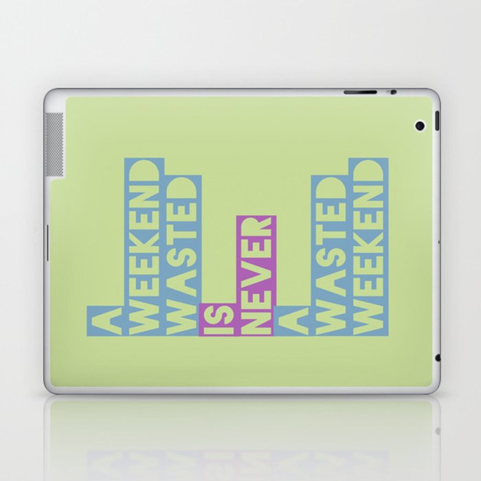 A Weekend Wasted (Colour) Laptop & iPad Skin