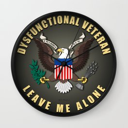 Dysfunctional Veteran, Leave Me Alone. Wall Clock