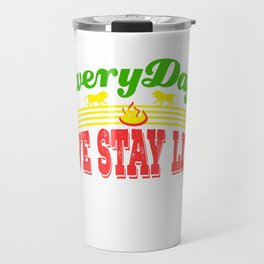 """""""Everyday We Stay Lit"""" tee design. Makes an awesome gift to your friends and family! Grab yours too! Travel Mug"""