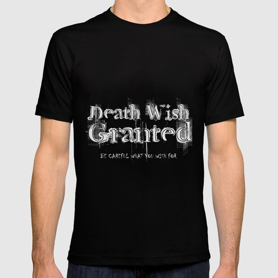 Death Wish Granted. T-shirt