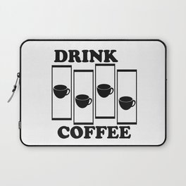 Drink Coffee Laptop Sleeve