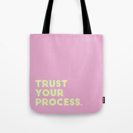Trust Your Process Tote Bag