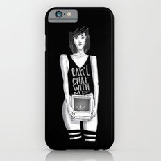 Can't chat With Me Slim Case iPhone 6s