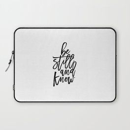 Bible Verse Be still and Know Inspirational Quote Bible Quote Home Decor Believe In God Typographic Laptop Sleeve