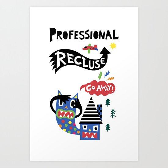 Professional Recluse Art Print