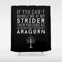 aragorn Shower Curtains featuring You Don't Deserve My Aragorn by of brimstone & fandom