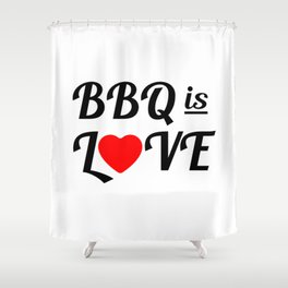 Bbq is Love Shower Curtain