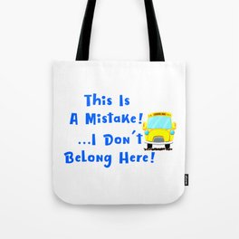 I Dont Belong Here Funny School Tote Bag