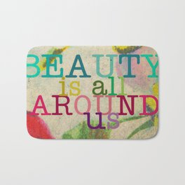 Beauty is All Around Us Bath Mat