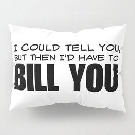 Bill You Pillow Sham