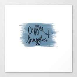 Coffee and Snuggles Canvas Print