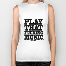 Play the fucking music Biker Tank