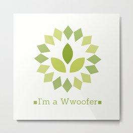 I'm a Wwoofer Metal Print