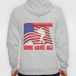 """""""All Gave Some, Some Gave All"""" tee design. Makes a faithful and solitary gift to your friend and fam Hoody"""