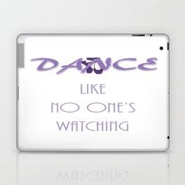 Dance like no one's watching Laptop & iPad Skin