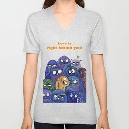 Love is right behind you! Unisex V-Neck
