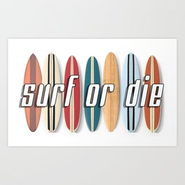 Surf or Die Art Print