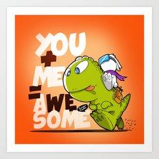 You+Me=AWeSome Art Print