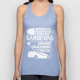 All I Want Is Weekend Forecast Gardening T Shirt Unisex Tank Top