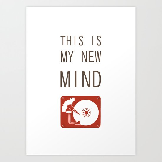 THIS IS MY NEW MIND Art Print