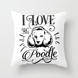 Love My Poodle Throw Pillow
