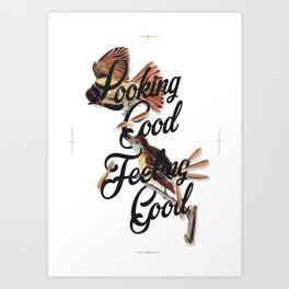 Looking Good, Feeling Good I Art Print