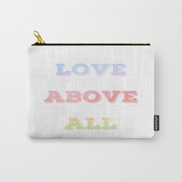 Love Above All - Rainbow Typography Carry-All Pouch