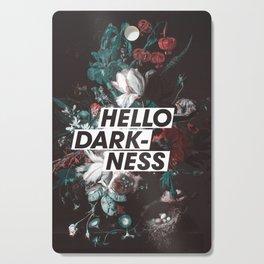 Hello Darkness Cutting Board