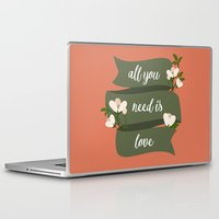 all you need is love Laptop & iPad Skins featuring All you need is love by Juliana RW