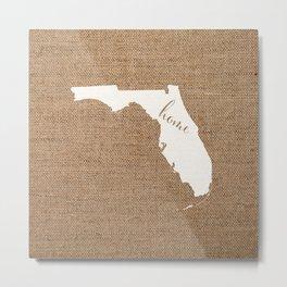 Florida is Home - White on Burlap Metal Print