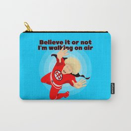 Believe it or not Carry-All Pouch