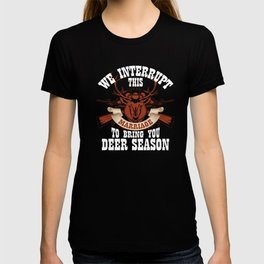 We Interrupt This Marriage To Bring You Deer Season T-Shirt T-shirt