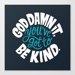 Be Kind. Canvas Print