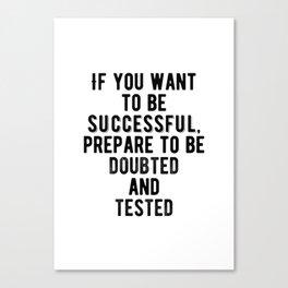 Motivational - Be Prepared Canvas Print