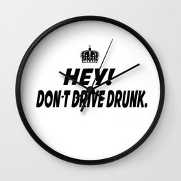 Don't Drive Drunk Wall Clock
