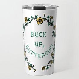 Buck Up, Buttercup! Travel Mug