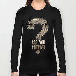 toMAYA Long Sleeve T-shirt