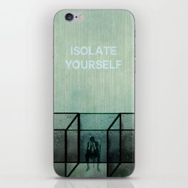 Isolate yourself iPhone Skin