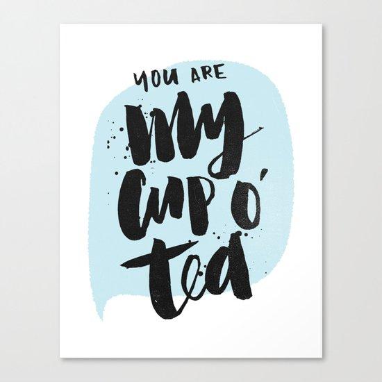 My cup o' tea Canvas Print