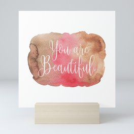You are Beautiful - brown and pink Mini Art Print